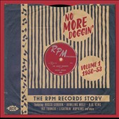 Various Artists: No More Doggin': The RPM Records Story, Vol. 1 - 1950-53