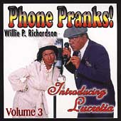 Willie P. Richardson: Phone Pranks, Vol. 3
