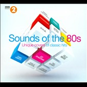 Various Artists: BBC Radio 2: Sounds of the '80s - Unique Covers of Classic Hits