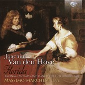 Joachim Van den Hove (1567-1620): 'Florida' - Pavanas, Fantasias & Dances for Lute / Massimo Marchese, lute