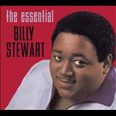 Billy Stewart (Vocals/Piano): The Essential