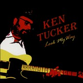 Ken Tucker: Look My Way [Digipak]