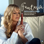 Fantasia: Solo Flute Music of the American Continent - works by Vivanco, Serebrier, Chavez, Lauro, Guarnieri, Izarra, Acosta / Martha Councell-Vargas, flute