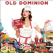 Old Dominion: Meat and Candy *