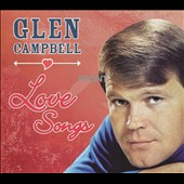 Glen Campbell: Love Songs *
