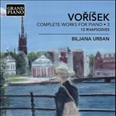Jan Hugo Vorísek: Complete Works for Piano, Vol. 3: 12 Rhapsodies, Op. 1 / Biljana Urban, piano