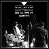 Sonny Rollins Trio: Live in Europe 1959 Complete Recordings