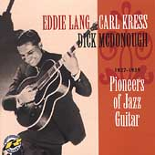 Eddie Lang: Pioneers of Jazz Guitar 1927-1938