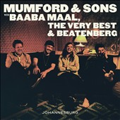 Mumford & Sons/Baaba Maal/The Very Best/Beatenberg: Johannesburg [EP] [6/17] *