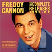Freddy Cannon: The Complete Releases 1959-1962 *