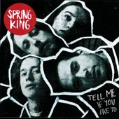 Spring King: Tell Me if You Like To [Deluxe Edition]