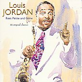 Louis Jordan: Reet Petite and Gone