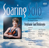 Soaring Solo: Unaccompanied Works II for Violin & Viola / Stephanie Sant-Ambrogio, violin