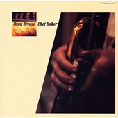 Chet Baker (Trumpet/Vocals/Composer): Baby Breeze