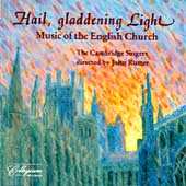 Hail, gladdening Light / John Rutter, Cambridge Singers