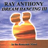 Ray Anthony: Romantic Mood: Dream Dancing, Vol. 3