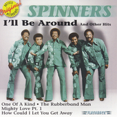 The Spinners (US): I'll Be Around & Other Hits