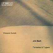 Bach: Fantasias and Fugues / Masaaki Suzuki