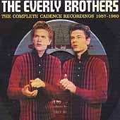 The Everly Brothers: The Complete Cadence Recordings: 1957-1960