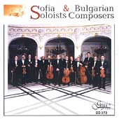 Sofia Soloists & Bulgarian Composers