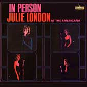 Julie London: Julie London in Person at the Americana