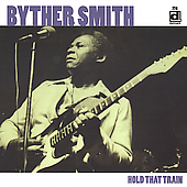 Byther Smith: Hold That Train