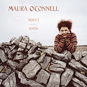 Maura O'Connell: Don't I Know