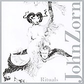 Zorn: Rituals