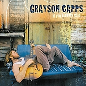 Grayson Capps: If You Knew My Mind [Digipak]