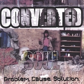 Converted Soul: Problem. Cause. Solution.