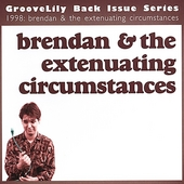 GrooveLily: Brendan & the Extenuating Circumstances