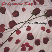 Judgementday: Our Wedding
