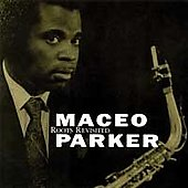 Maceo Parker: Roots Revisited [Bonus Tracks]
