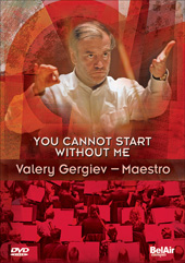 You Cannot Start Without Me / Valery Gergiev - Maestro [DVD]