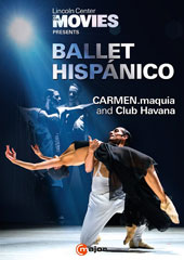 Lincoln Center at the Movies Presents Ballet Hispánico / CARMEN.maquia and Club Havana [DVD Video]