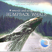 Gentle Persuasion: Sounds of Nature: Sounds and Songs of the Humpback Whale