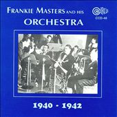 Frankie Masters & His Orchestra: 1940-1942