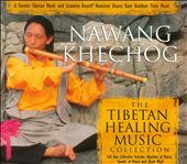 Nawang Khechog: Tibetan Healing Music Collection