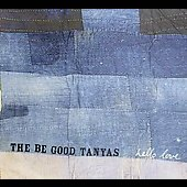 The Be Good Tanyas (Group): Hello Love