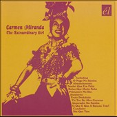 Carmen Miranda: Extraordinary Girl *