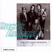 Ducks Deluxe: The John Peel Sessions