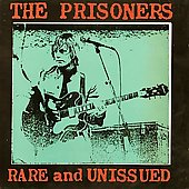 The Prisoners: Rare and Unissued