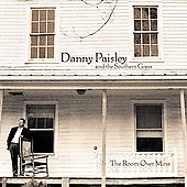 Danny Paisley & the Southern Grass/Dan Paisley: The Room Over Mine *