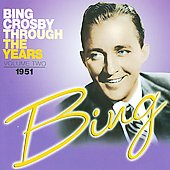 Bing Crosby: Through the Years, Vol. 2: 1951
