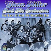 Glenn Miller: The Race to Beat the Recording Ban