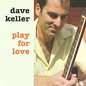 Dave Keller: Play for Love *