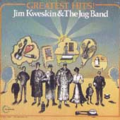 Jim Kweskin & the Jug Band: Greatest Hits
