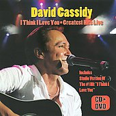 David Cassidy: I Think I Love You: Greatest Hits Live