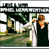 Daniel Merriweather: Love & War *