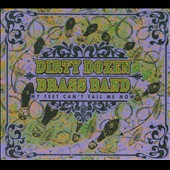 The Dirty Dozen Brass Band: My Feet Can't Fail Me Now [Digipak]